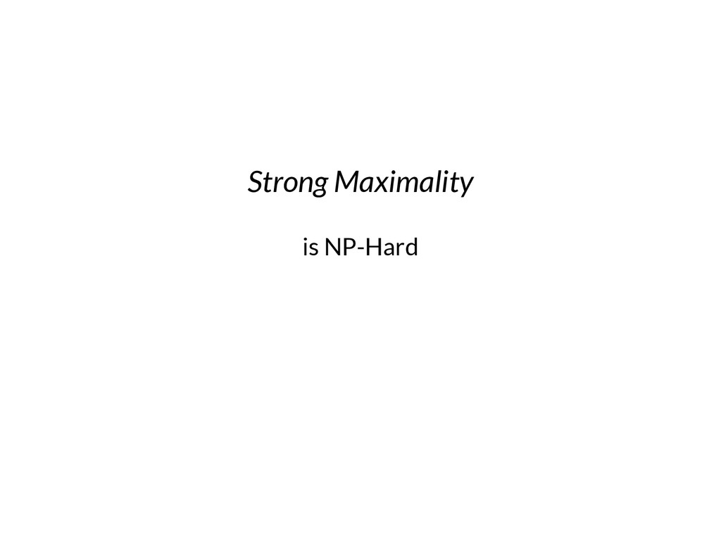Strong Maximality is NP-Hard