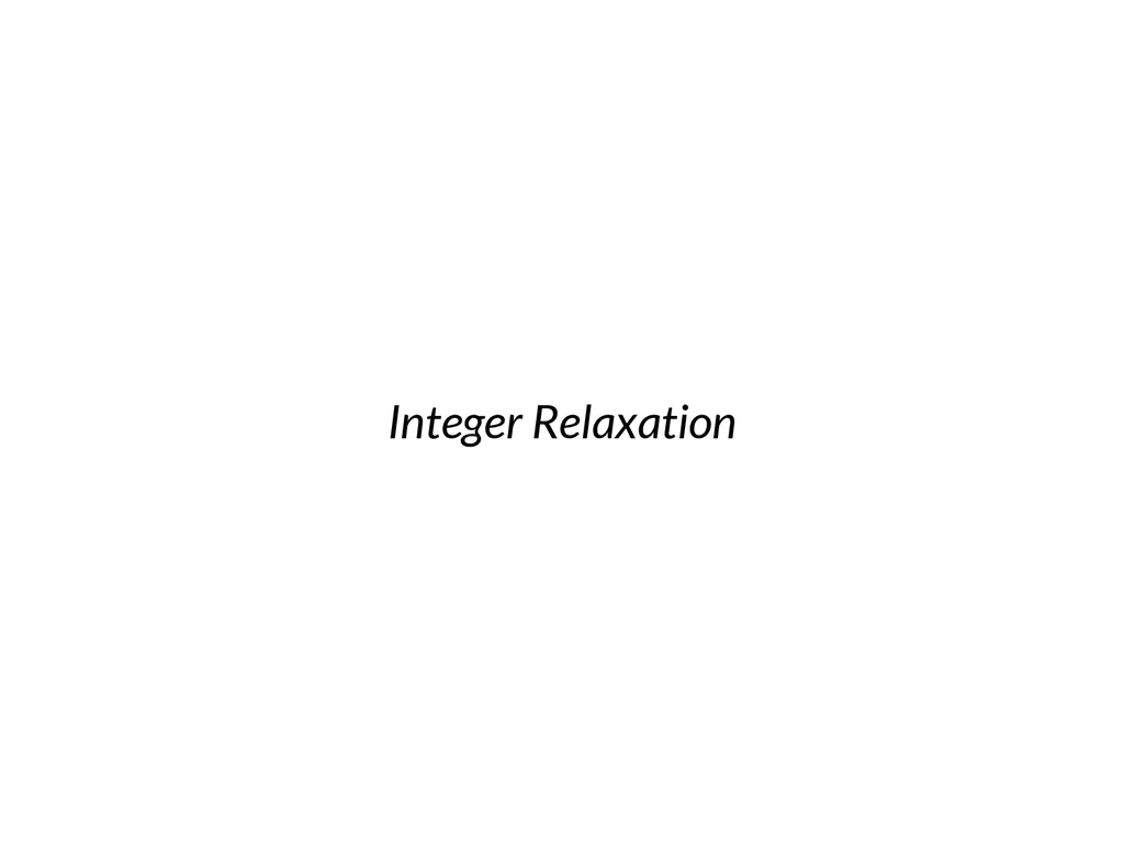 Integer Relaxation