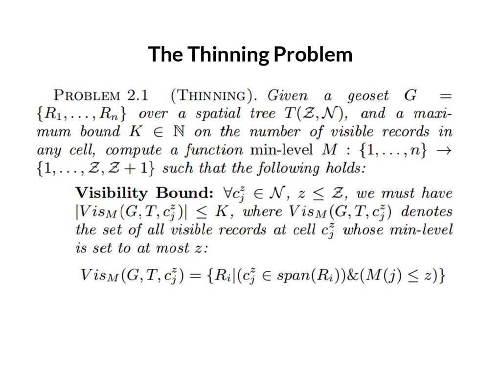 The Thinning Problem