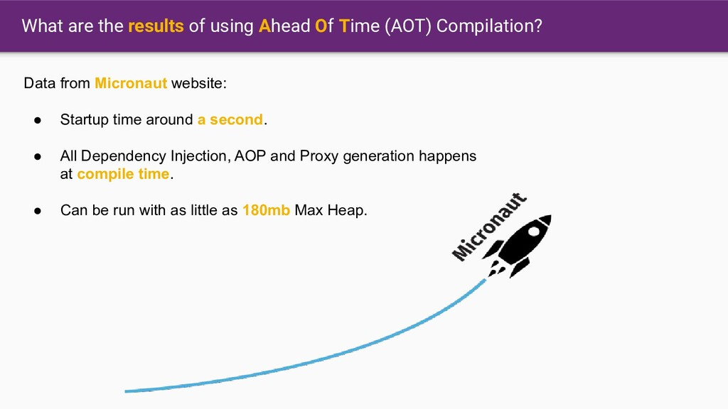 Data from Micronaut website: ● Startup time aro...