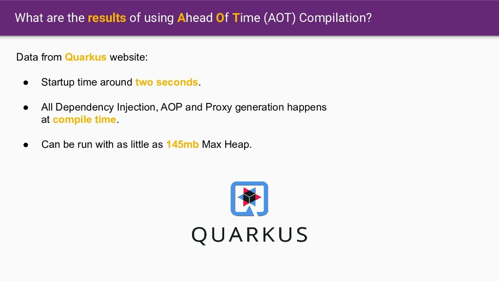 Data from Quarkus website: ● Startup time aroun...