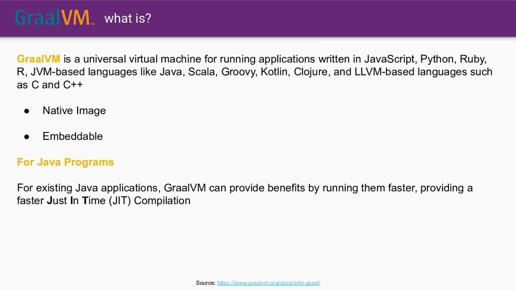 GraalVM is a universal virtual machine for runn...