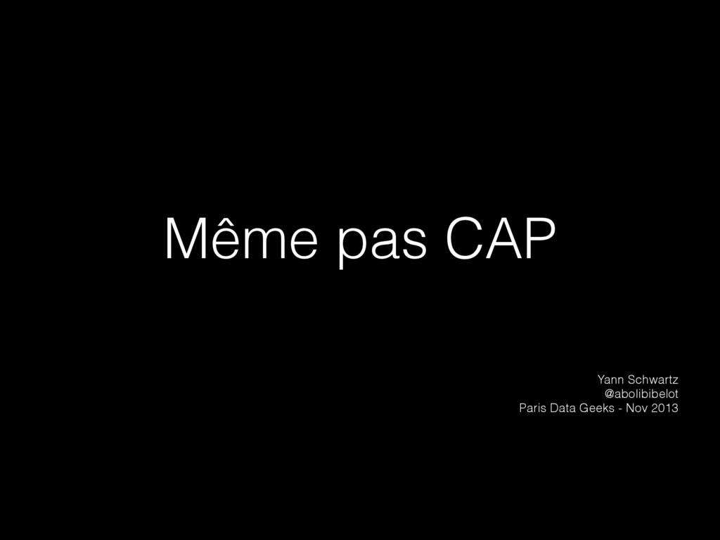 Même pas CAP Yann Schwartz @abolibibelot Paris...