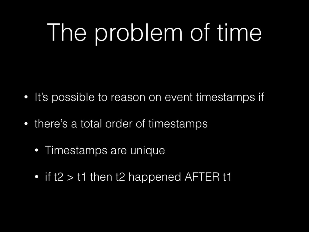 The problem of time • It's possible to reason o...