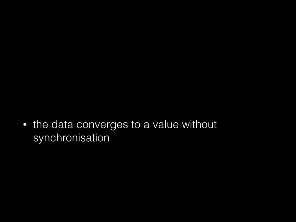 • the data converges to a value without synchro...