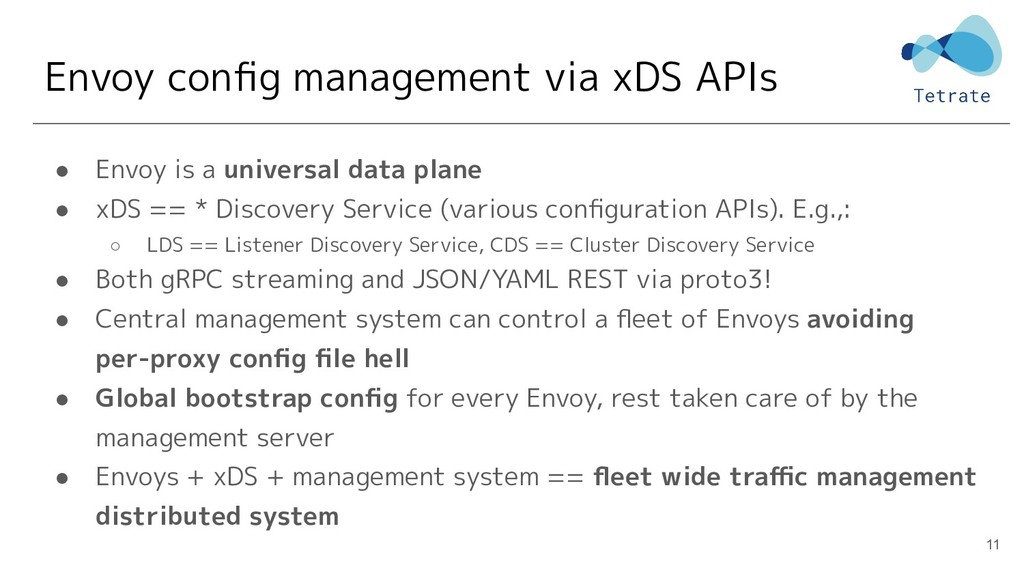 Envoy config management via xDS APIs ● Envoy is ...
