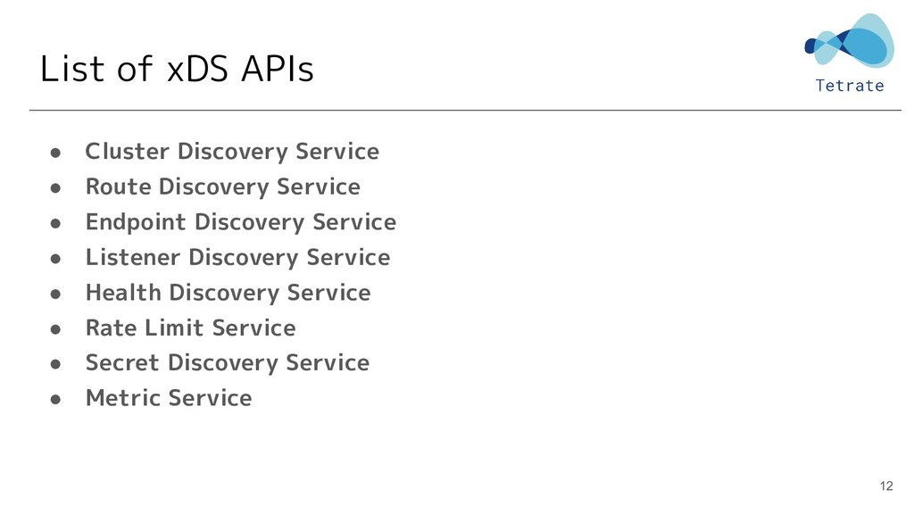 List of xDS APIs ● Cluster Discovery Service ● ...