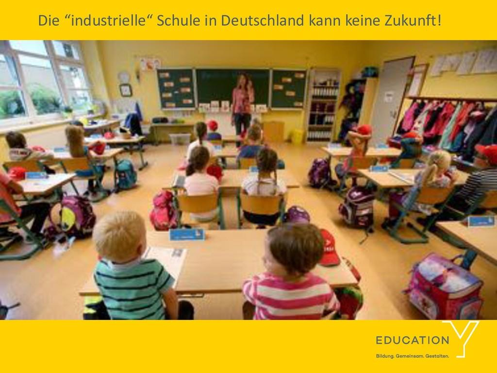 """Die """"industrielle"""" Schule in Deutschland kann k..."""