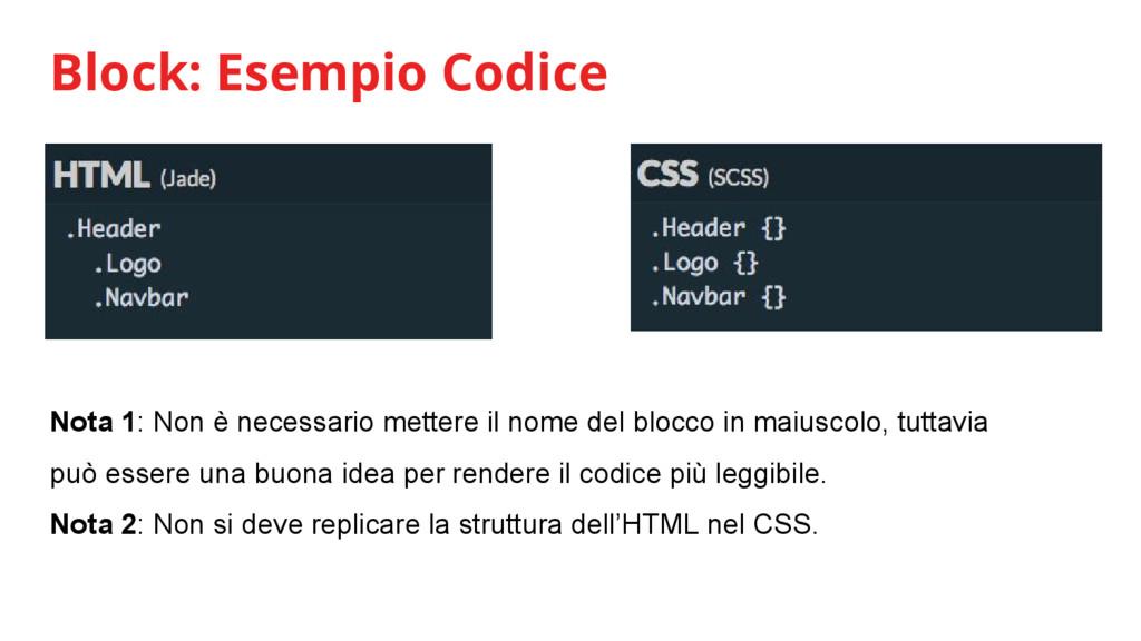 Block: Esempio Codice Nota 1: Non è necessario ...