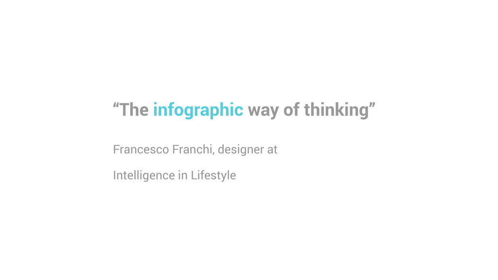 """""""The infographic way of thinking"""" ! Francesco F..."""