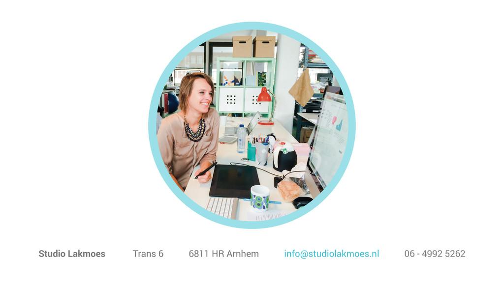 Studio Lakmoes Trans 6 6811 HR Arnhem info@stud...