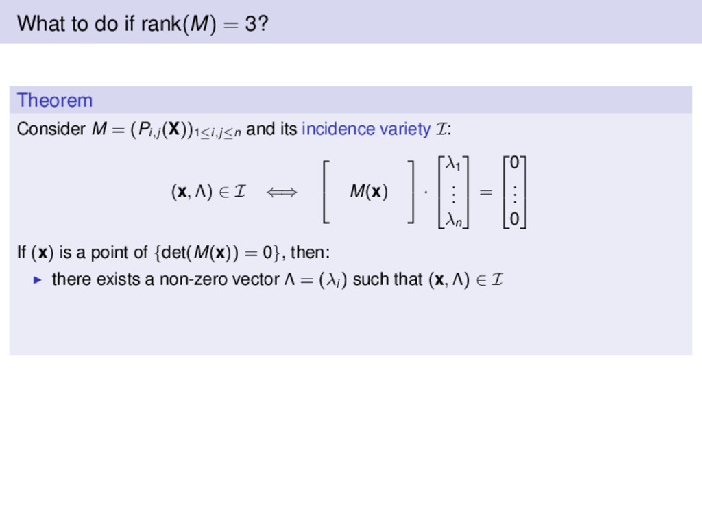 What to do if rank(M) = 3? Theorem Consider M =...