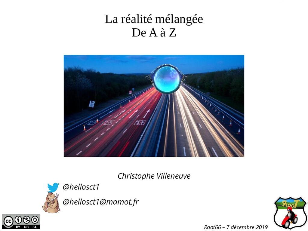 La réalité mélangée De A à Z Christophe Villene...