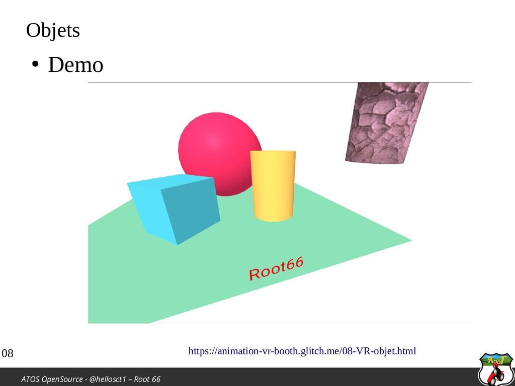 ATOS OpenSource - @hellosct1 – Root 66 Objets ●...