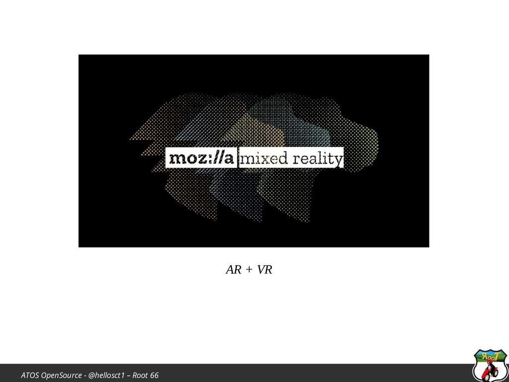 ATOS OpenSource - @hellosct1 – Root 66 AR + VR