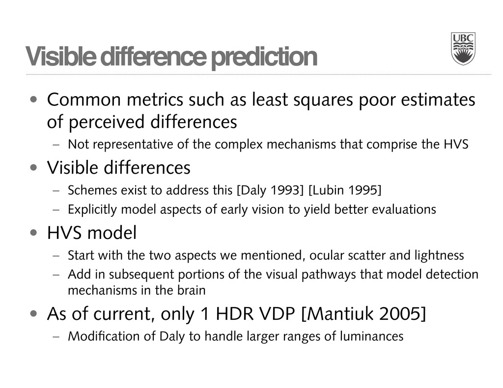 Visible difference prediction • Common metrics ...