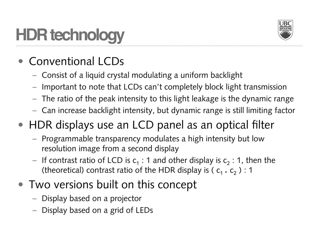 HDR technology • Conventional LCDs – Consist of...