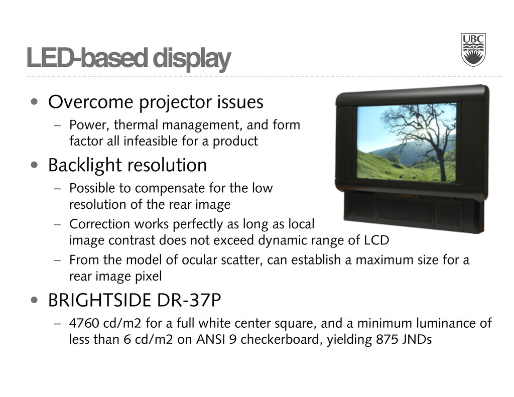 LED-based display • Overcome projector issues –...
