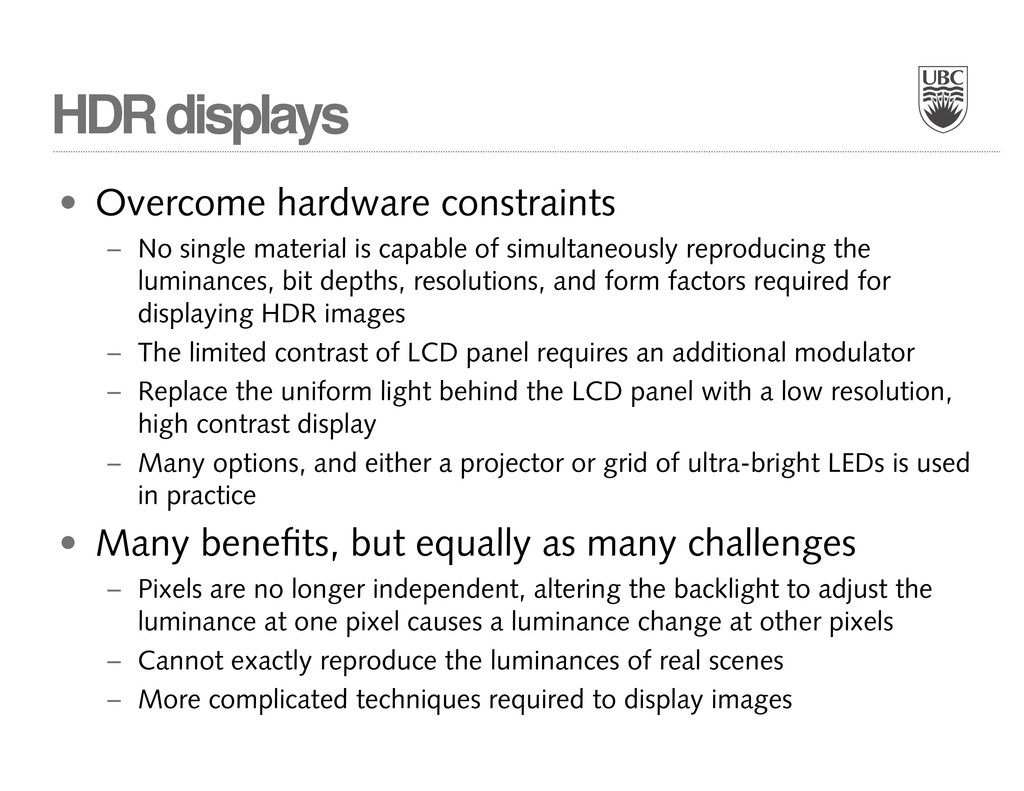 HDR displays • Overcome hardware constraints – ...