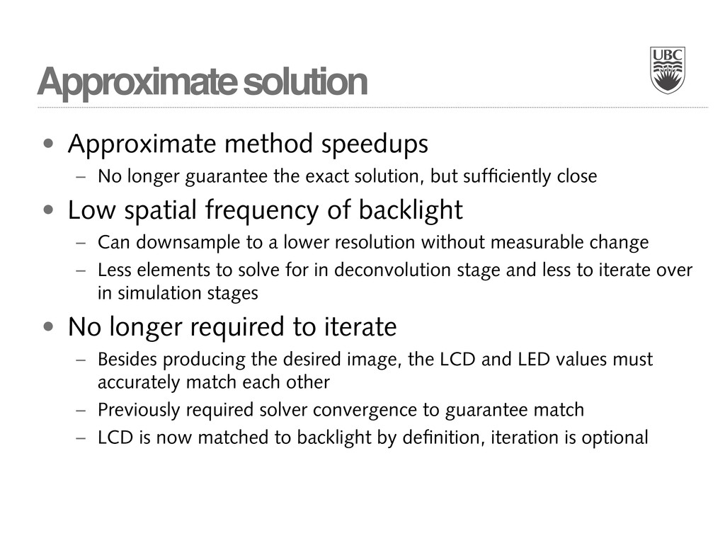 Approximate solution • Approximate method speed...