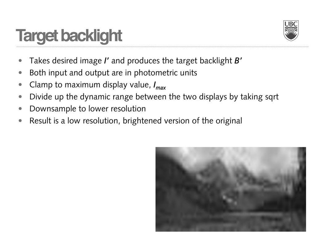 Target backlight • Takes desired image I' and p...