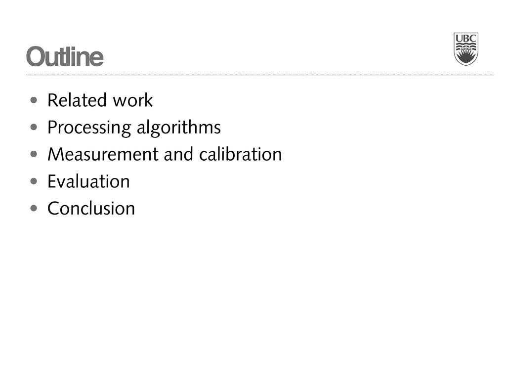 Outline • Related work • Processing algorithms ...