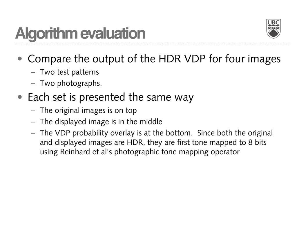 Algorithm evaluation • Compare the output of th...