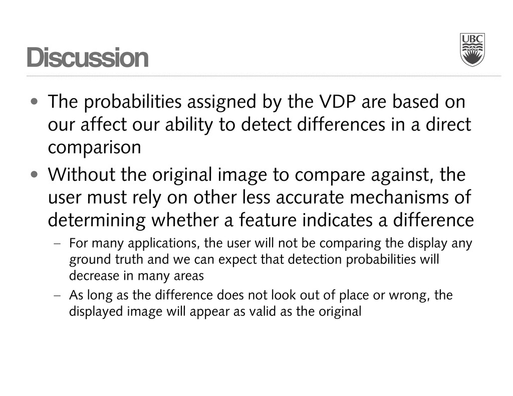 Discussion • The probabilities assigned by the ...