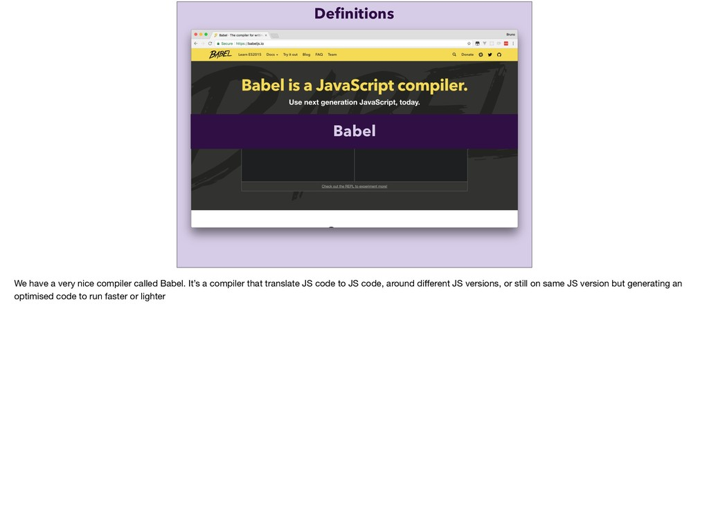 Closure Compiler Babel Definitions We have a ver...