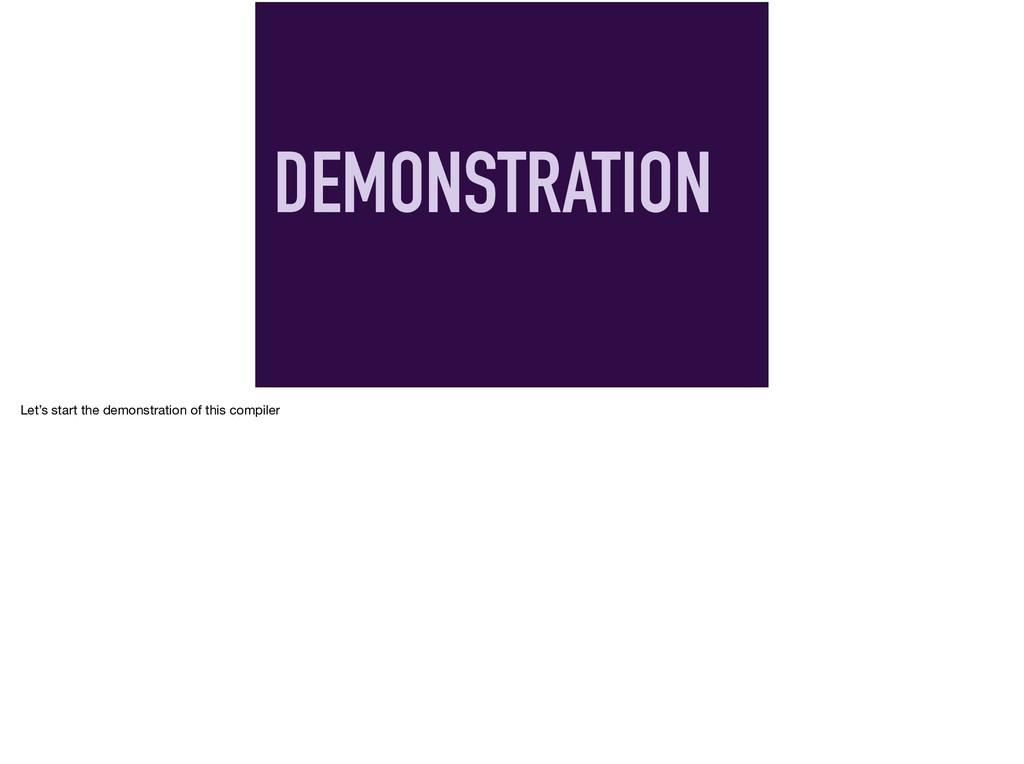 DEMONSTRATION Let's start the demonstration of ...