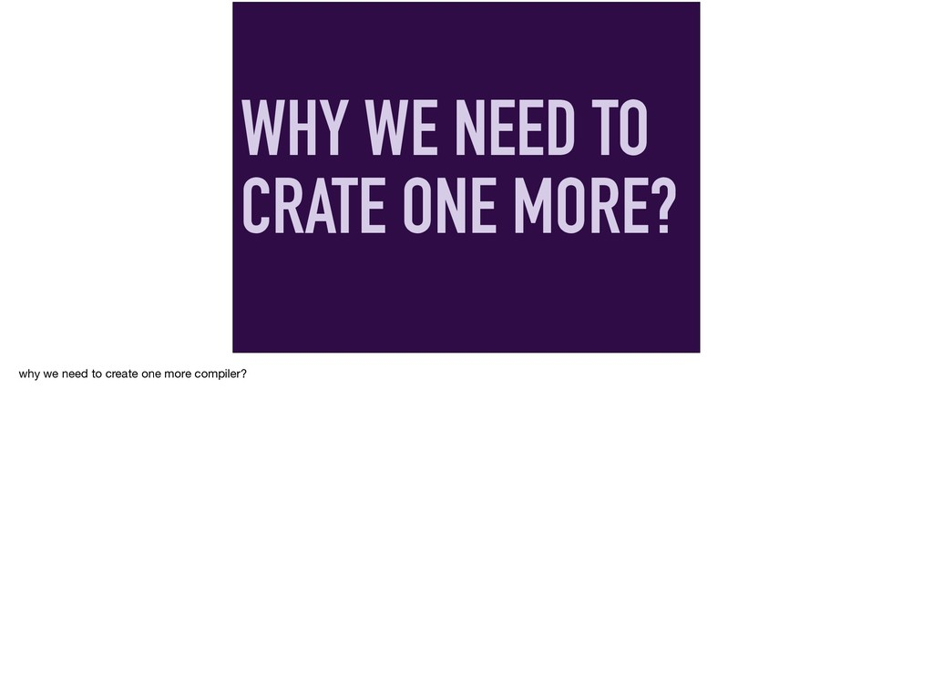 WHY WE NEED TO CRATE ONE MORE? why we need to c...