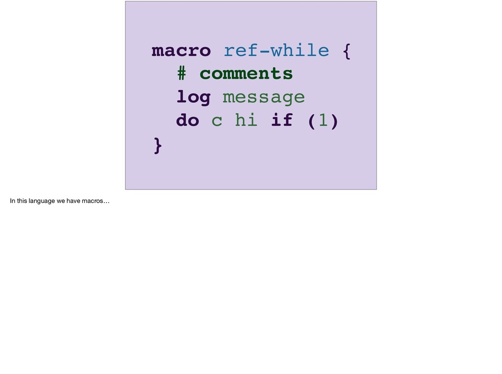 ref-while # comments log message do c hi if (1)...