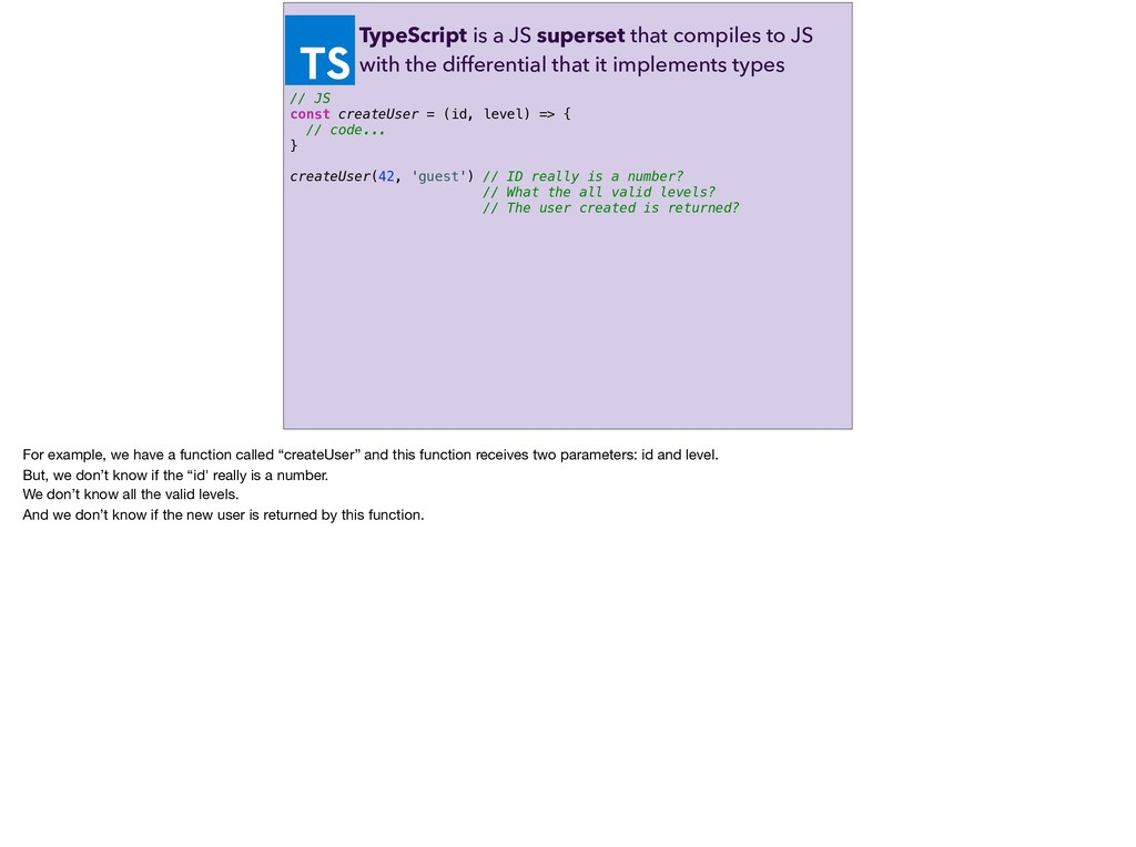TypeScript is a JS superset that compiles to JS...