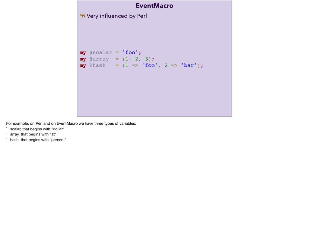 EventMacro my $scalar = 'foo'; my @array = (1, ...