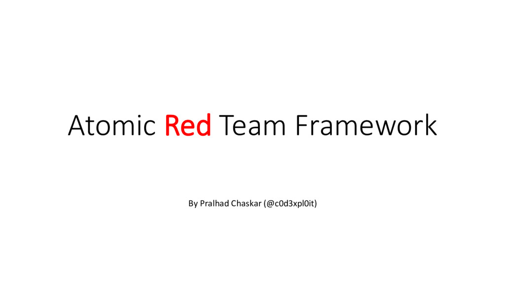 Atomic Red Team Framework By Pralhad Chaskar (@...
