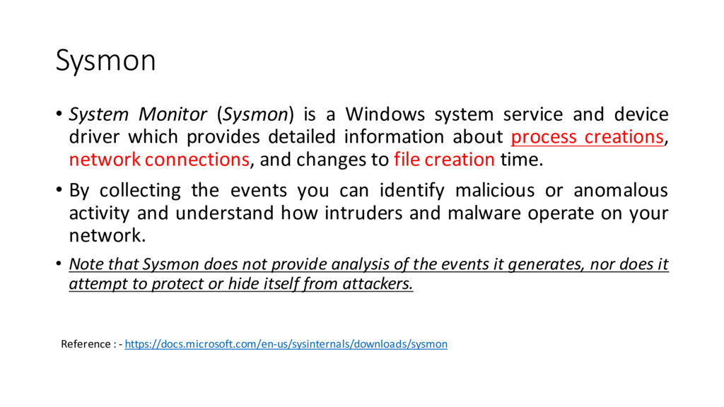 Sysmon • System Monitor (Sysmon) is a Windows s...