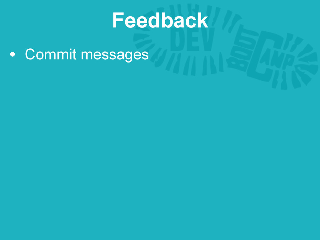 • Commit messages Feedback