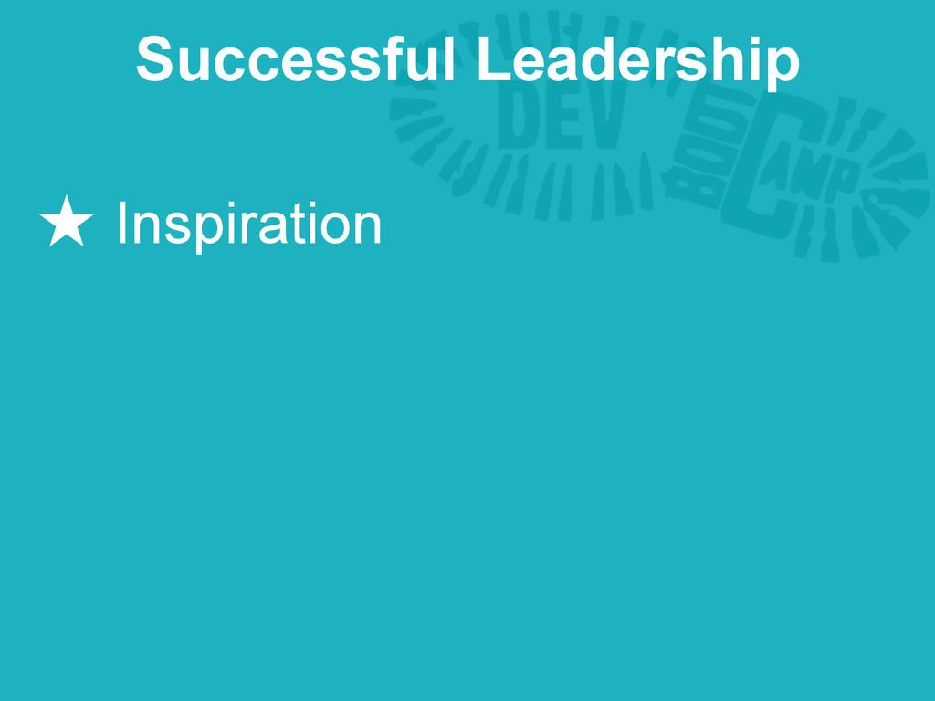 ★ Inspiration Successful Leadership