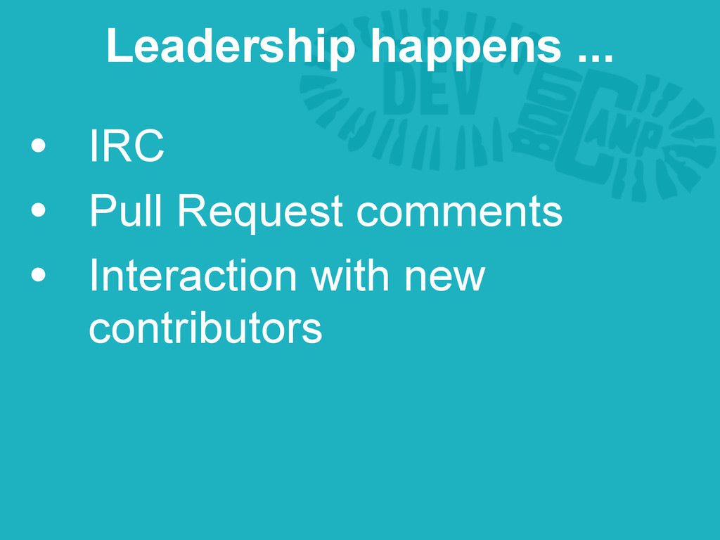 • IRC • Pull Request comments • Interaction wit...