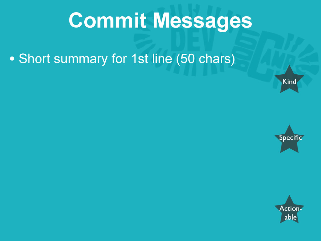 • Short summary for 1st line (50 chars) Commit ...