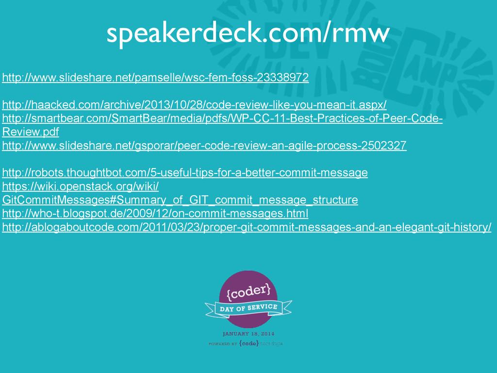 speakerdeck.com/rmw http://www.slideshare.net/p...