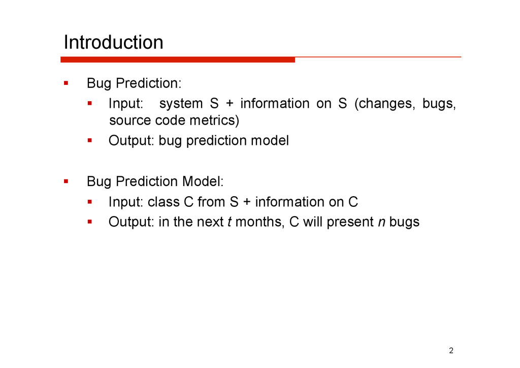 Introduction   Bug Prediction:   Input: syste...