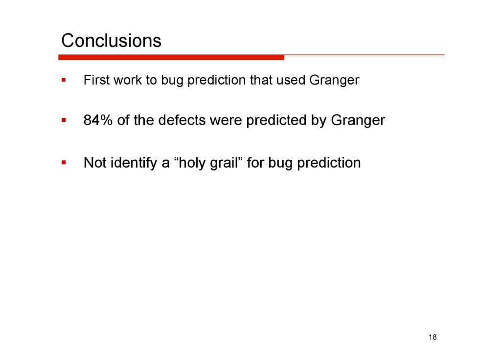 Conclusions   First work to bug prediction tha...
