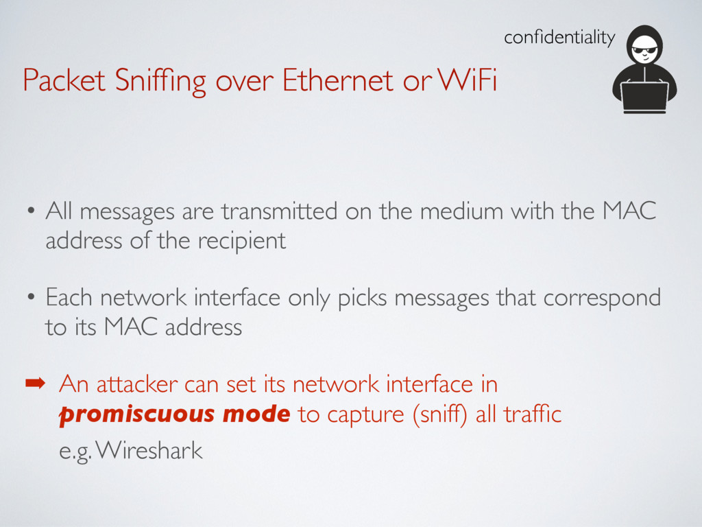 Packet Sniffing over Ethernet or WiFi • All mess...