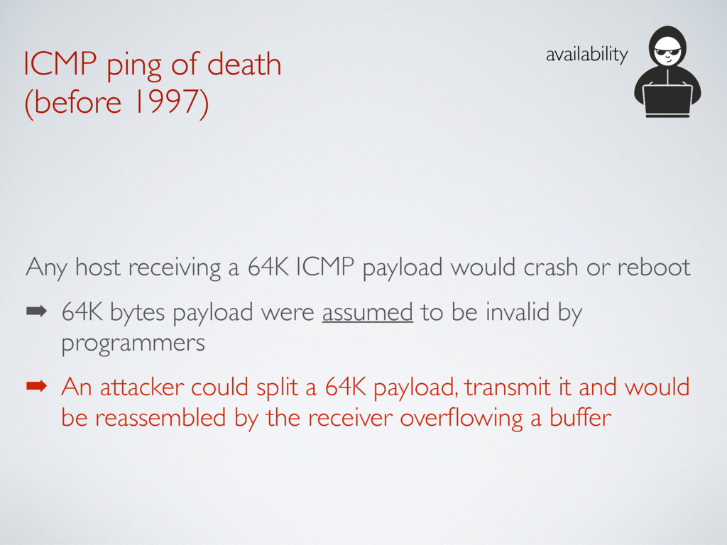 ICMP ping of death  (before 1997) Any host rec...