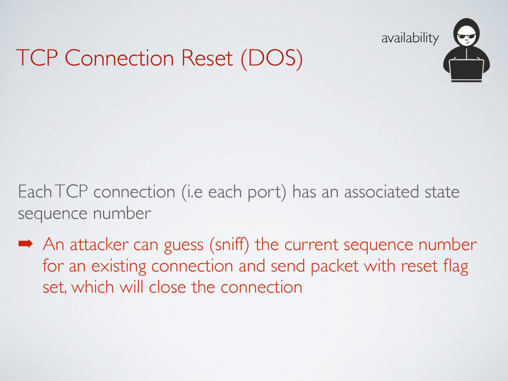 TCP Connection Reset (DOS) Each TCP connection ...
