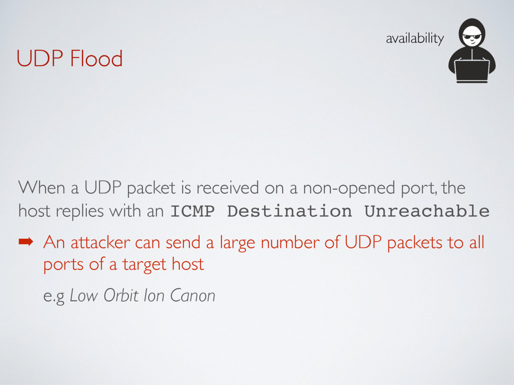 UDP Flood When a UDP packet is received on a no...