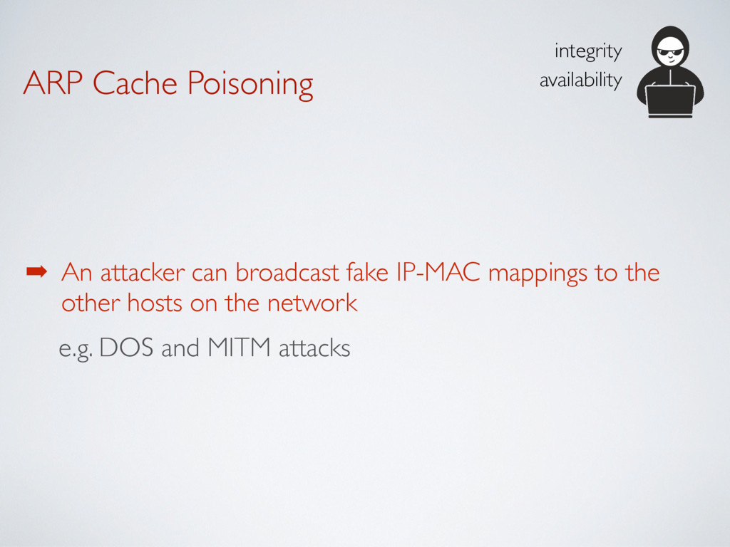 ARP Cache Poisoning ➡ An attacker can broadcast...