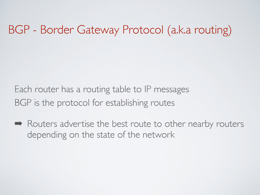 BGP - Border Gateway Protocol (a.k.a routing) E...