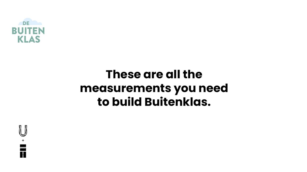 These are all the measurements you need to buil...